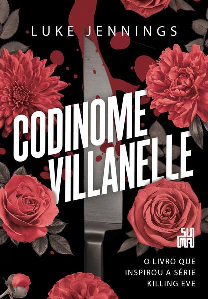Codinome Villanelle. O livro que inspirou a série Killing Eve, livro de Luke Jennings