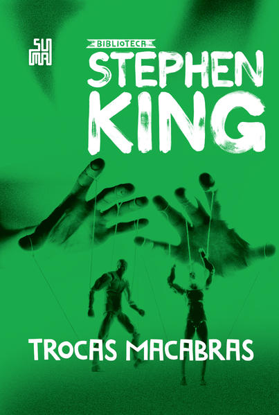 Trocas macabras. Coleção Biblioteca Stephen King, livro de Stephen King