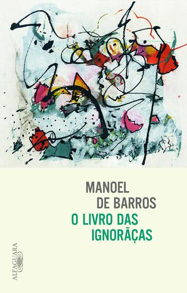 O Livro das Ignorãças, livro de Manoel de Barros