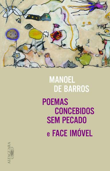 Poemas Concebidos sem Pecado - Face Imóvel, livro de Manoel de Barros