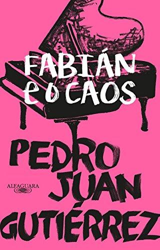 Fabián e o Caos, livro de Pedro Juan Gutiérrez