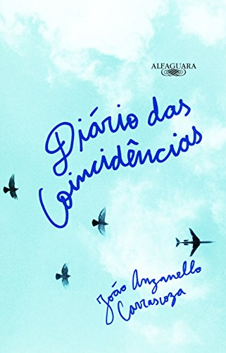 Diário das Coincidências, livro de João Luis Anzanello Carrascoza