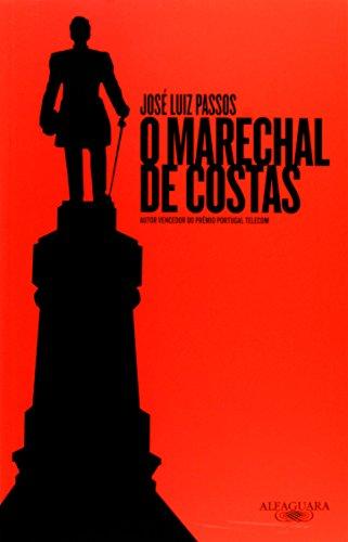 O Marechal de Costas, livro de José Luiz Passos
