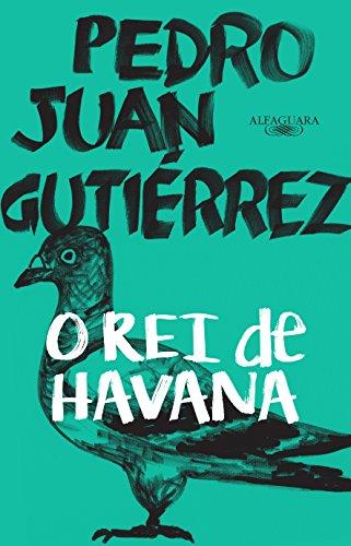 O Rei de Havana, livro de Pedro Juan Gutierrez