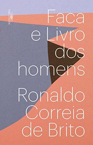 Faca e Livro dos Homens, livro de Ronaldo Correia de Brito