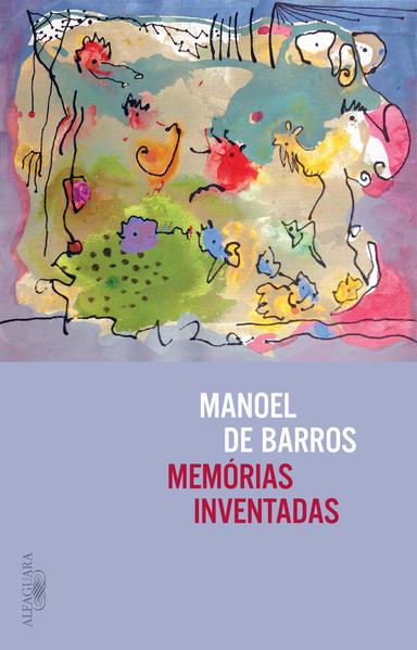 Memórias inventadas, livro de Manoel de Barros