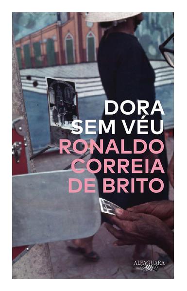 Dora sem véu, livro de Ronaldo Correia de Brito