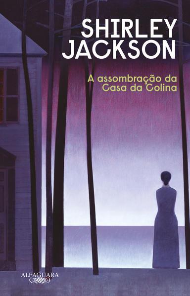 A assombração da Casa da Colina (Nova edição), livro de Shirley Jackson