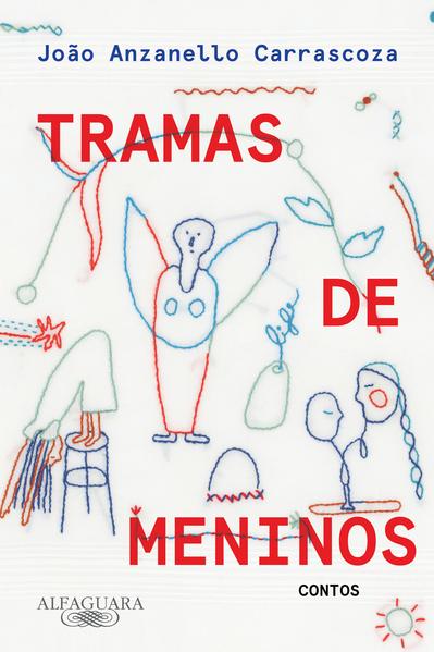Tramas de meninos. Contos, livro de João Anzanello Carrascoza