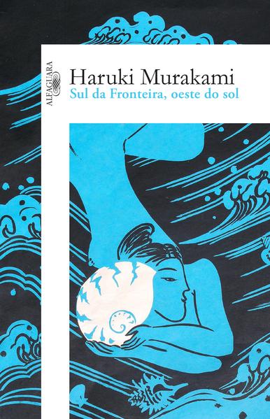 Sul da fronteira, oeste do sol, livro de Haruki Murakami