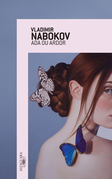Ada ou ardor. Crônica de uma família, livro de Vladimir Nabokov