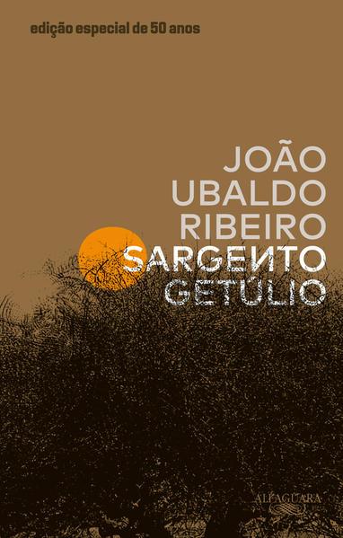 Sargento Getúlio – Edição especial de 50 anos, livro de João Ubaldo Ribeiro