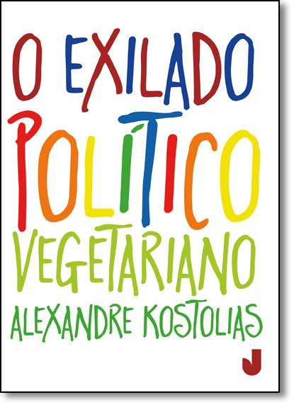 Exilado Político Vegetariano, O, livro de Alexandre Kostolias
