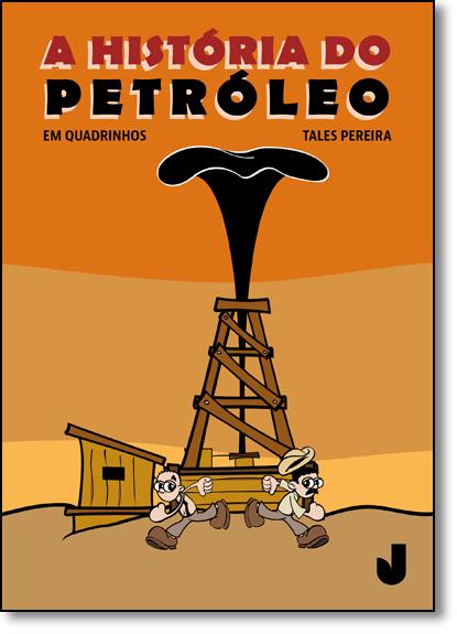 História do Petróleo em Quadrinhos, A, livro de Tales Pereira