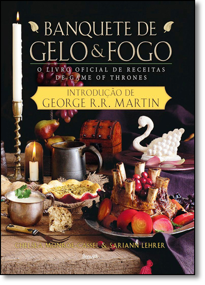 Banquete de Gelo & Fogo: O Livro Oficial de Receitas de Game of Thrones, livro de Chelsea Monroe-Cassel