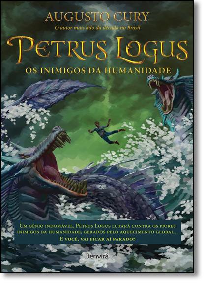 Petrus Logus: Os Inimigos da Humanidade, livro de Augusto Cury