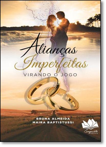 Alianças Imperfeitas: Virando o Jogo, livro de Bruna Almeida