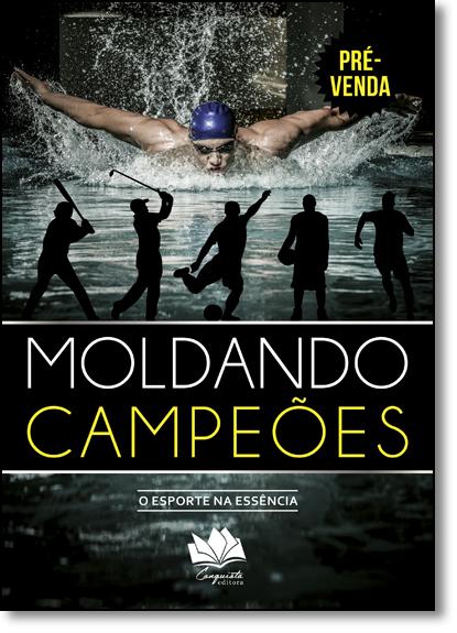 Moldando Campeões: O Esporte da na Essência, livro de André Luiz de Sousa Rosas