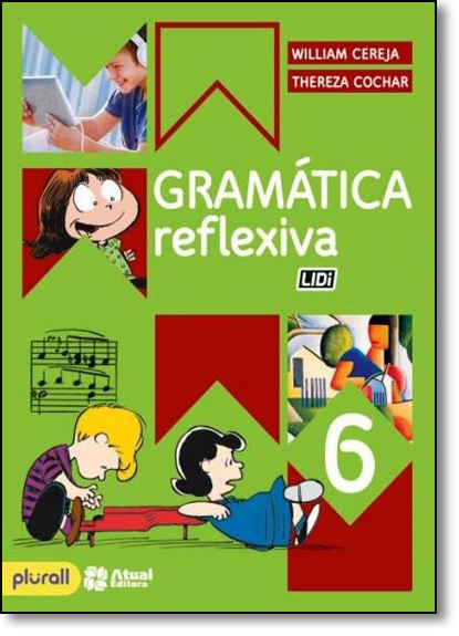 Gramática Reflexiva - 6º Ano, livro de William Cereja