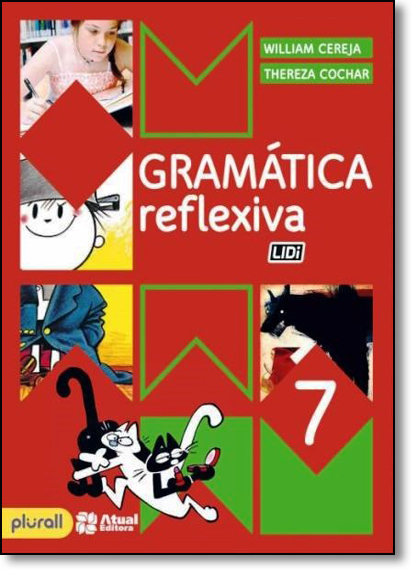 Gramática Reflexiva - 7º Ano, livro de William Roberto Cereja