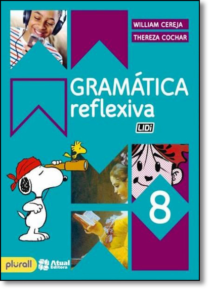 Gramática Reflexiva - 8º Ano, livro de William Roberto Cereja