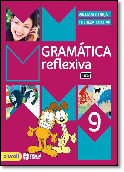 Gramática Reflexiva - 9º Ano, livro de William Roberto Cereja