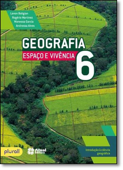 Geografia: Espaço e Vivência - 6º Ano - Coleção Geo Espaco Viven 6-9, livro de Levon Boligian