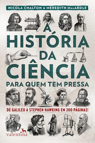 A História da Ciência Para Quem Tem Pressa, livro de Nicola Chalton, Meredith Mac Ardle