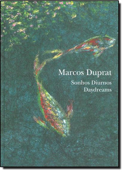 Sonhos Diurnos - Daydreams, livro de Marcus Duprat