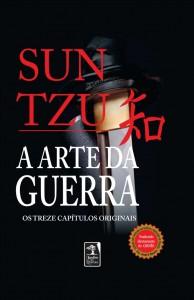 Arte da Guerra, A: Os Treze Capítulos Originais - Traduzido Diretamente do Chinês, livro de Sun Tzu
