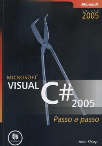 MICROSOFT VISUAL C# 2005 - PASSO A PASSO, livro de SHARP, JOHN