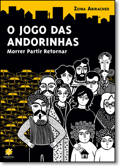 Jogo das Andorinhas, O: Morrer Partir Retornar, livro de Zeina Abirached