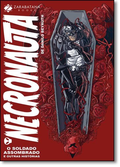 Necronauta: O Soldado Assombrado e Outras Histórias - Vol.1, livro de Danilo Beyruth