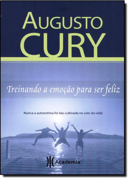 Treinando a Emoção Para Ser Feliz Edição de Bolso, livro de Augusto Cury