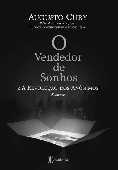 Vendedor de Sonhos e a Revolução dos Anônimos, O, livro de Augusto Cury