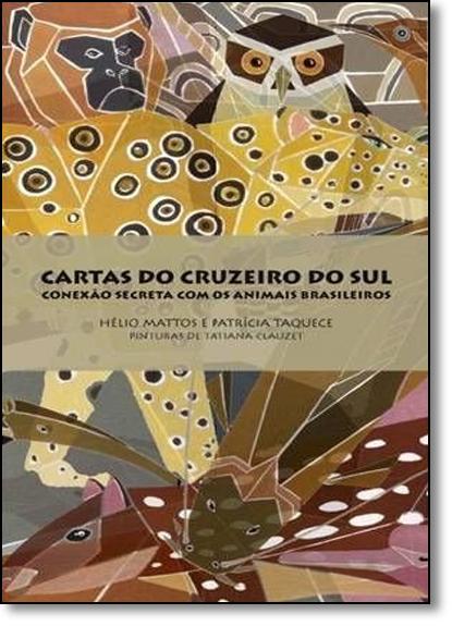 Cartas do Cruzeiro do Sul: A Conexão Secreta com Animais Brasileiros, livro de Hélio Mattos