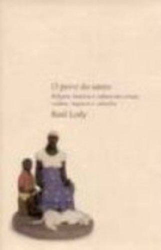 POVO DO SANTO, O RELIGIAO, HISTORIA E CULTURA DOS ORIXAS, VODUNS, INQUICES E CABOCLOS, livro de LODY, RAUL