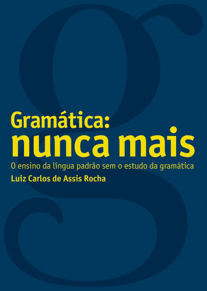 GRAMÁTICA: NUNCA MAIS, livro de ROCHA, LUIZ CARLOS DE ASSIS