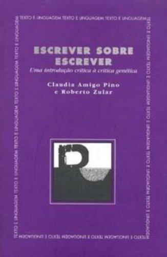 ESCREVER SOBRE ESCREVER, livro de PINO, CLAUDIA AMIGO E ZULAR, ROBERTO