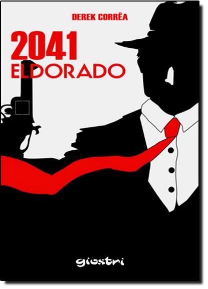 2041: Eldorado, livro de Derek Correa