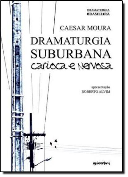 Dramaturgia Suburbana, livro de Caesar Moura
