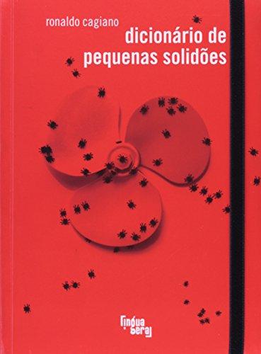 Dicionario De Pequenas Solidoes - Coleção Ponta-de-lanca, livro de Ronaldo Cagiano