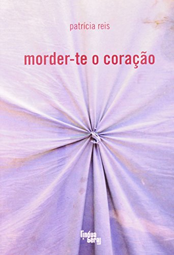 Morder- te o Coração, livro de Patrícia Reis