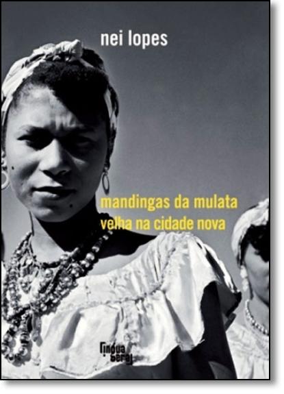 Mandingas da Mulata Velha na Cidade Nova, livro de Nei Lopes