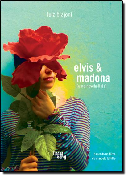 Elvis e Madona, livro de Luiz Biajoni