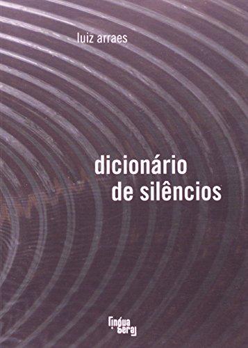 Dicionário De Silêncios, livro de Luiz Arraes