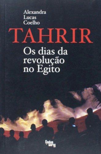 Tahrir - os dias da revolução no Egito, livro de Alexandra Lucas Coelho