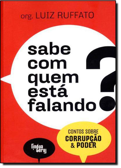 Sabe Com Quem Esta Falando?, livro de Luiz Ruffato