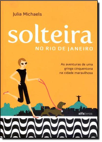 Solteira no Rio de Janeiro, livro de Júlia Michaels