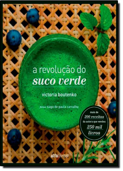 Revolução do Suco Verde, A, livro de Victoria Boutenko